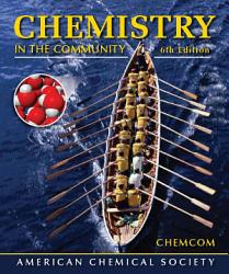 Chemistry In The Community Chemcom  PDF