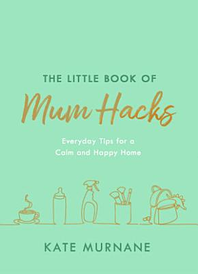 The Little Book of Mum Hacks PDF