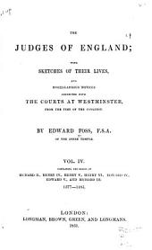 The Judges of England: With Sketches of Their Lives, and Miscellaneous Notices Connected with the Courts at Westminster, from the Time of the Conquest, Volume 4