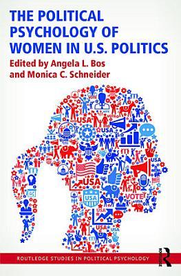 The Political Psychology of Women in U S  Politics