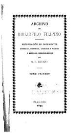 Archivo del bibliófilo filipino: recopilación de documentos históricos, científicos, literarios y políticos, y estudios bibliográficos, Volumen 1