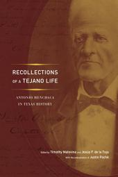 Recollections of a Tejano Life: Antonio Menchaca in Texas History