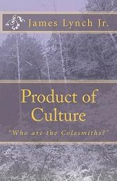 Product of Culture: Who Are the Colesmiths?