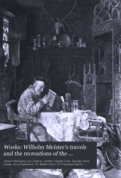 Wilhelm Meister's travels and the recreations of the German emigrants, tr. by T. Carlyle