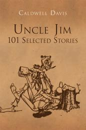 Uncle Jim: 101 Selected