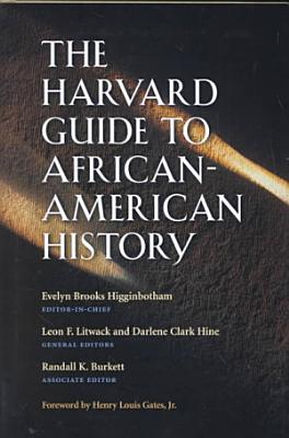 The Harvard Guide To African American History