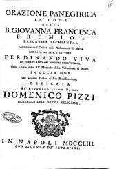 Orazione panegirica in lode della B. Giovanna Francesca Fremiot ... recitata dal M.R.P. ... Ferdinando Viva de' chierici regolari ministri degli infermi ..