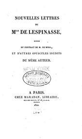 Nouvelles lettres de Melle de Lespinasse: suivies du portrait de M. de Mora, et d'autres opuscules inédits du même auteur