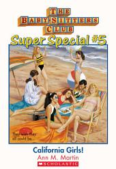 The Baby-Sitters Club Super Special #5: California Girls