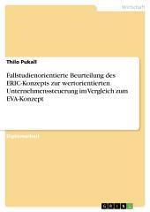 Fallstudienorientierte Beurteilung des ERIC-Konzepts zur wertorientierten Unternehmenssteuerung im Vergleich zum EVA-Konzept