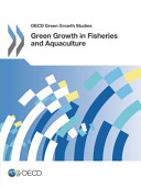 Oecd Green Growth Studies Green Growth In Fisheries And Aquaculture