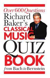 Richard Baker's Classical Music Quiz Book