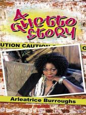 A Ghetto Story