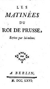 Les matinées du Roi de Prusse écrites par lui-même