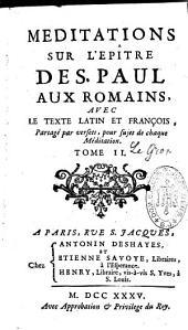 Méditations sur l'épitre de S. Paul aux Romains...tome 2