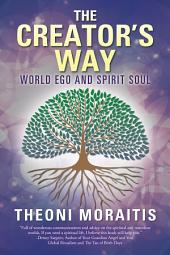 The Creators Way: World Ego and Spirit Soul