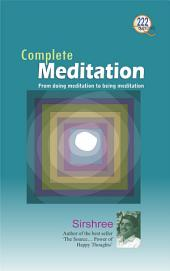 Complete Meditation: From doing meditation to being meditation