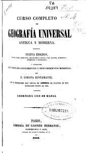 Curso completo de geografía universal antigua y moderna: obra basada sobre Letronne ... [et al.] : enriquecida con todos los conocimientos y descubrimientos modernos