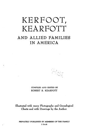 Kerfoot  Kearfott  and Allied Families in America