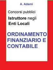 Ordinamento finanziario e contabile - Concorso Istruttore Enti locali : Sintesi aggiornata per concorsi a Istruttore e Istruttore direttivo Enti locali