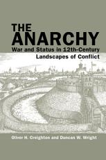 The Anarchy  War and Status in 12th Century Landscapes of Conflict PDF