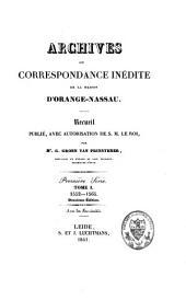 Archives, ou correspondance inédite de la maison d'Orange-Nassau: 1552-1584. Série 1