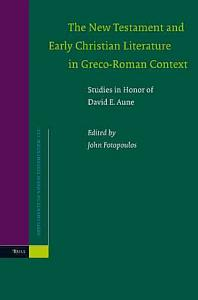 The New Testament and Early Christian Literature in Greco Roman Context Book
