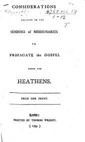 Considerations relative to the sending of Missionaries to propagate the Gospel among the Heathens