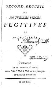 Premier[-Neuvieme et dixieme] recueil de nouvelles pieces fugitives de Mr. de Voltaire: Volume2