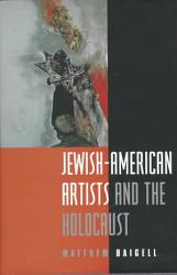 Jewish American Artists And The Holocaust Book PDF