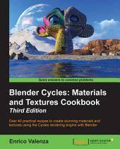 Blender Cycles: Materials and Textures Cookbook - Third Edition