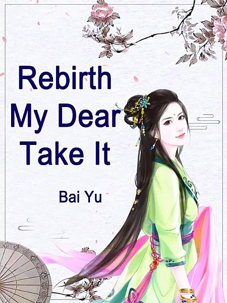 Download Rebirth  My Dear  Take It Book