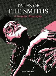 Tales of The Smiths  A Graphic Biography PDF