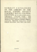 Subject Catalogue of the Library of the Royal Empire Society, Formerly Royal Colonial Institute: The Mediterranean colonies, The Middle East, Indian Empire, Burma, Ceylon, British Malaya, East Indian Islands, and the Far East