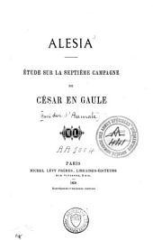 Alesia: étude sur la septième campagne de César en Gaule