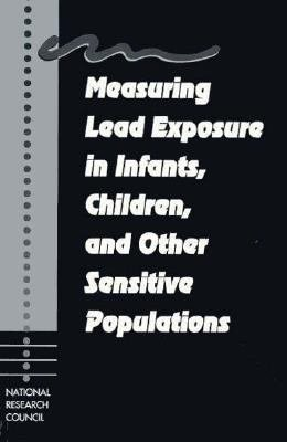 Measuring Lead Exposure in Infants  Children  and Other Sensitive Populations PDF