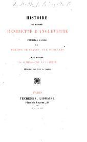 Histoire de Madame Henriette d'Angleterre, etc