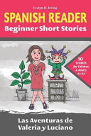Spanish Reader Beginner Short Stories: 10 Stories in Spanish for Children & Adults Level A1 to A2