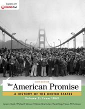 The American Promise, Volume 2: Since 1865: From 1865, Edition 6