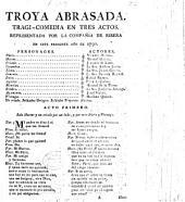 Troya abrasada. Tragi-comedia en tres actos. Representada por la Compañía de Ribera en este presente año de 1791. [By P. Calderon de la Barca and J. de Zabaleta.]