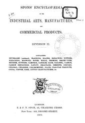 Spons' Encyclopædia of the Industrial Arts, Manufactures, and Commercial Products ...