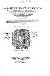 S. Hieronymi Lucubrationes omnes vna cum pseudepigraphis, & alienis admixtis, in nouem digestae tomos, sed multò quàm ante uigilantius per Des. Erasmum Roterodamum emendatae, locis non paucis feliciter correctis, ... Adiectus & index sententiarum nouus & elaboratus. ..: Opus epistolarum diui Hieronymi Stridonensis, unà cum scholijs Desiderij Erasmi Roterodami, .., Volume 1