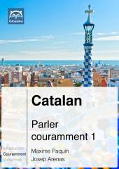 Catalan Parler couramment 1 (PDF+mp3): Glossika Méthode syntaxique