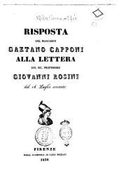 Risposta del marchese Gaetano Capponi alla lettera del sig. professore Giovanni Rosini del 16 luglio corrente