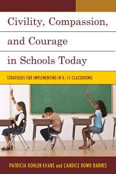 Civility Compassion And Courage In Schools Today Book PDF