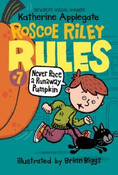 Roscoe Riley Rules #7: Never Race a Runaway Pumpkin