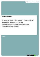 """Verena Stefans """"Häutungen"""". Eine Analyse hinsichtlich Ihrer Kritik am vorherrschenden heteronormativen Sexualitätsverständnis"""