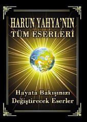 Harun Yahya'nın Tüm Eserleri