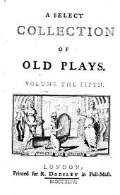 A Select Collection of Old Plays: Volume 1