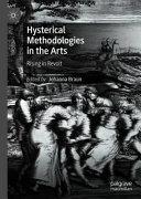 Hysterical Methodologies in the Arts